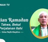 VIDEO: Kajian Ramadan: Takwa, Bekal Perjalanan Ilahi | Ustaz Najib Alaydrus