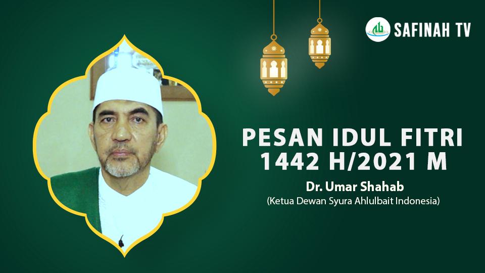VIDEO: Pesan Idul Fitri 1442 H Ketua Dewan Syura Ahlulbait Indonesia | Dr. Umar Shahab
