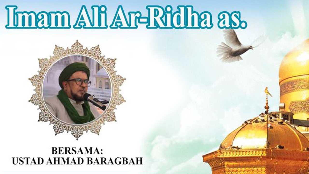 VIDEO: Milad Imam Ali Ar-Ridha a.s. | Ustaz Ahmad Baragbah