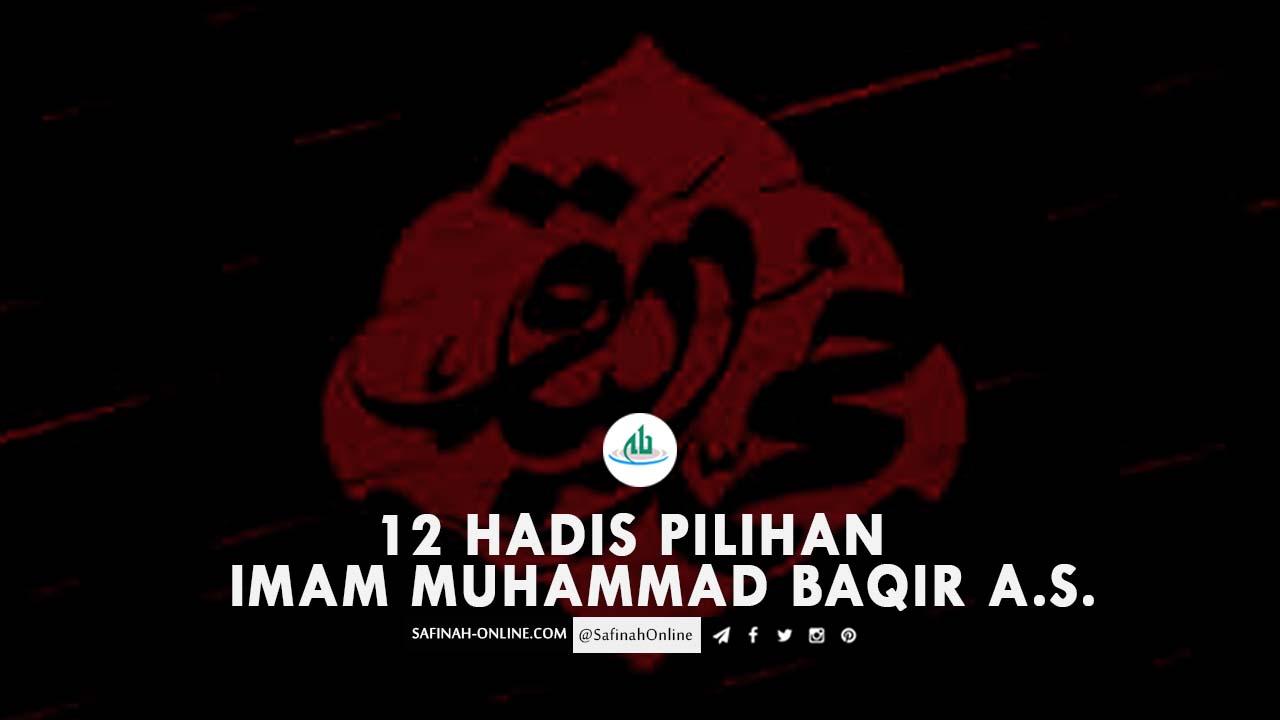 12 Hadis Pilihan Imam Muhammad Baqir a.s.