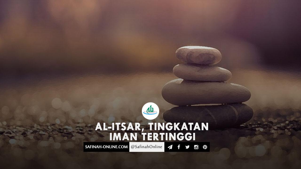 Al-Itsar, Tingkatan Iman Tertinggi
