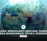 Dilema Menghadapi Bencana Pandemi dan Menghindari Petaka Ekonomi