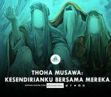 Thoha Musawa: Kesendirianku bersama Mereka
