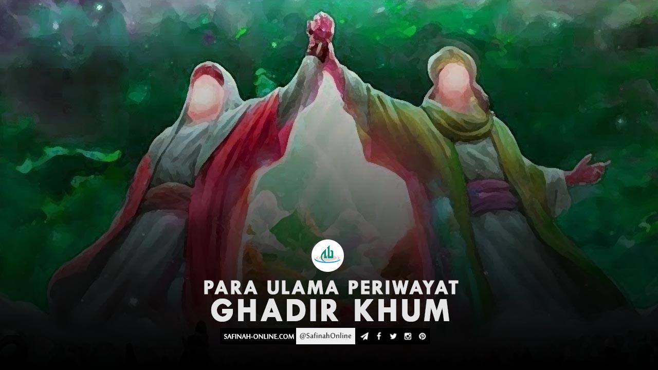 Para Ulama Periwayat Hadis Ghadir Khum