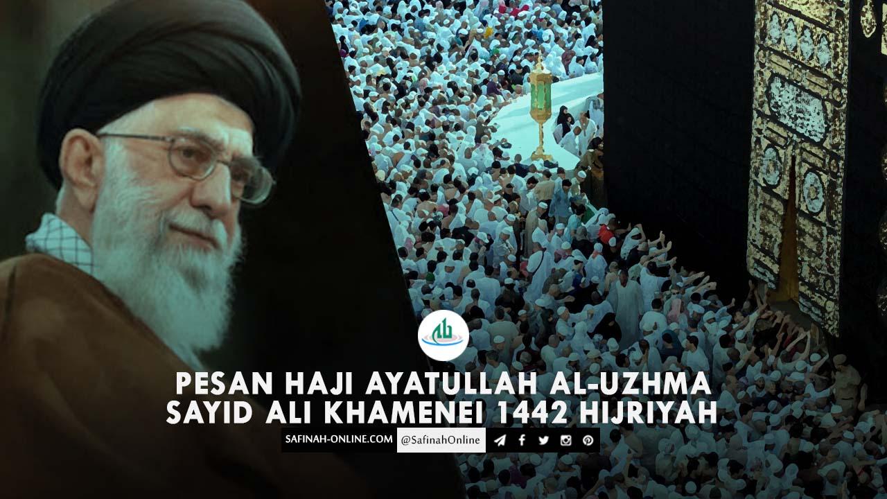 Pesan Haji Ayatullah al-Uzhma Sayid Ali Khamenei 1442 Hijriyah