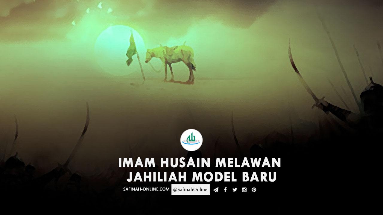 Imam Husain Melawan Jahiliah Model Baru