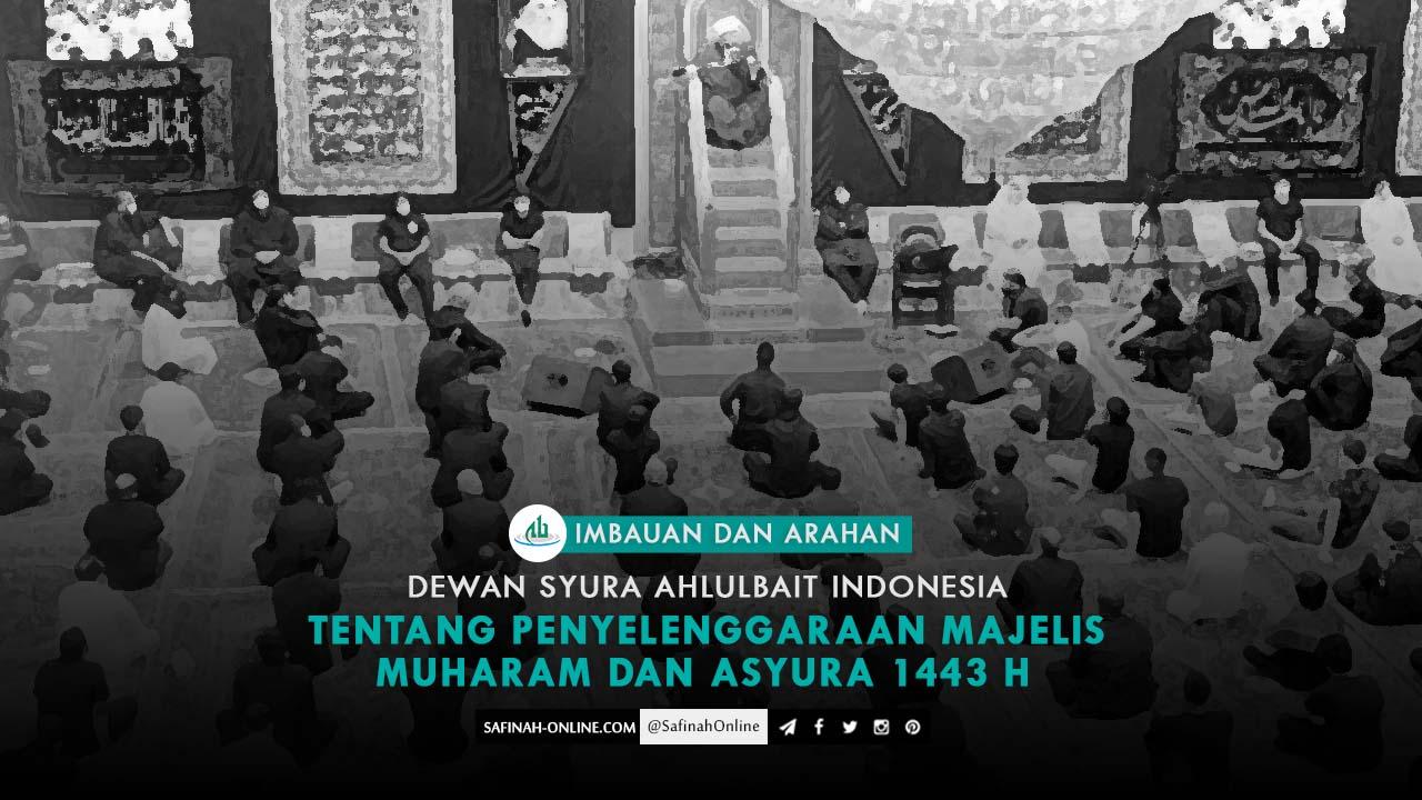 Imbauan Dan Arahan Dewan Syura Ahlulbait Indonesia tentang Penyelenggaraan Majelis Muharam dan Asyura 1443 H