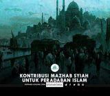 Kontribusi Mazhab Syiah untuk Peradaban Islam