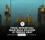 Posisi Intelektual Imam Musa Kazhim di Tengah Umat
