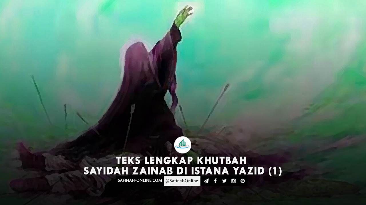 Teks Lengkap Khutbah Sayidah Zainab di Istana Yazid (Bagian 1)