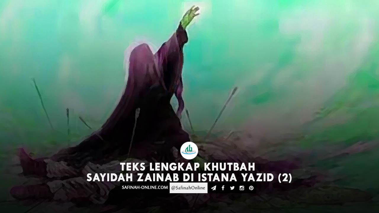 Teks Lengkap Khutbah Sayidah Zainab di Istana Yazid (Bagian 2)