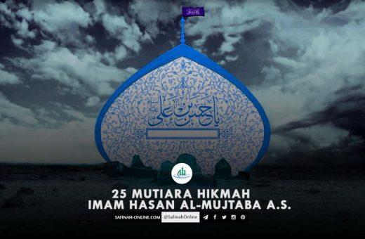 25 Mutiara Hikmah Imam Hasan Al-Mujtaba a.s.