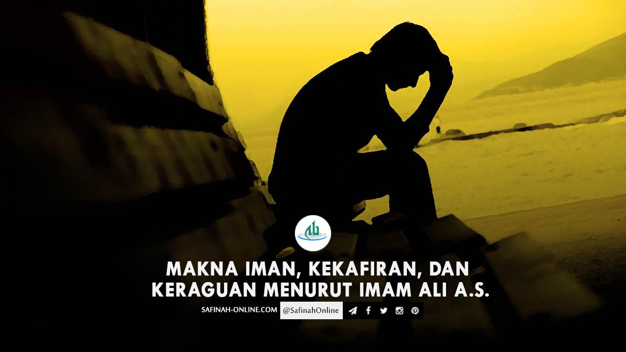 Makna Iman, Kekafiran, dan Keraguan Menurut Imam Ali a.s.
