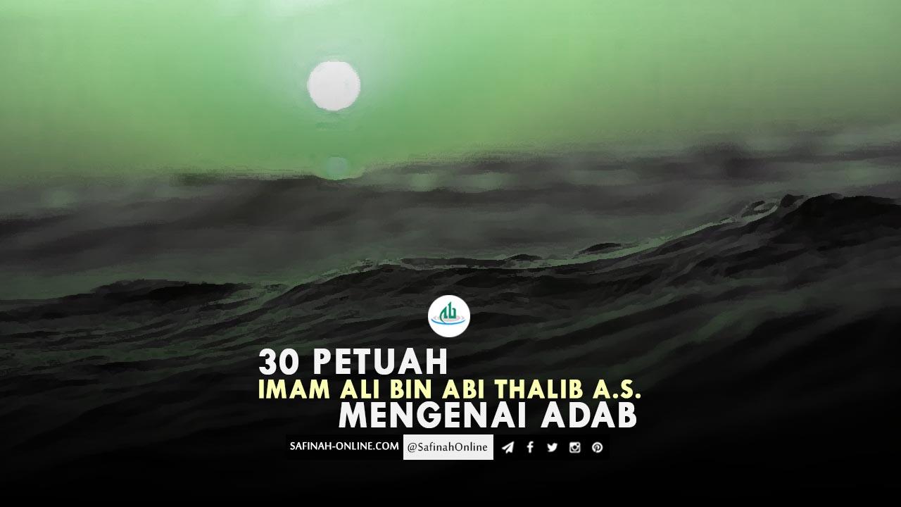 30 Petuah Imam Ali bin Abi Thalib a.s. Mengenai Adab