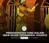 Pengkhianatan yang Dialami Imam Hasan Sepeninggal Ayahnya