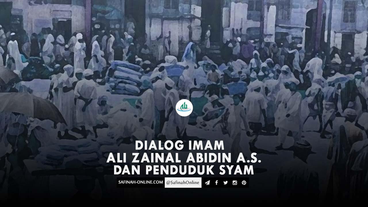 Dialog Imam Ali Zainal Abidin a.s. dan Penduduk Syam