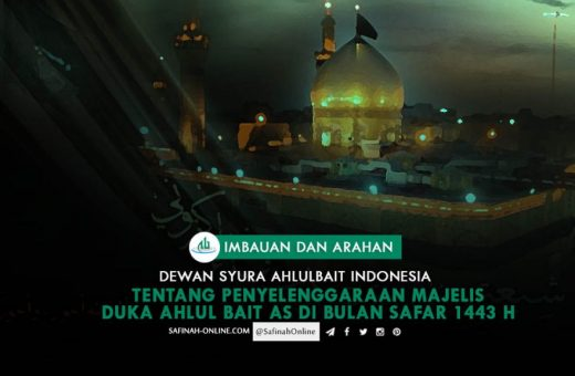 Imbauan Dan Arahan Dewan Syura Ahlulbait Indonesia tentang Penyelenggaraan Majelis Duka Ahlul Bait AS di bulan Safar 1443 H