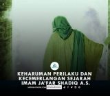Keharuman Perilaku dan Kecemerlangan Sejarah Imam Ja'far Shadiq a.s.