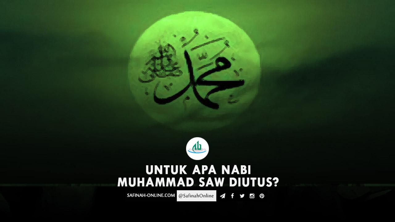 Untuk Apa Nabi Muhammad Saw Diutus?
